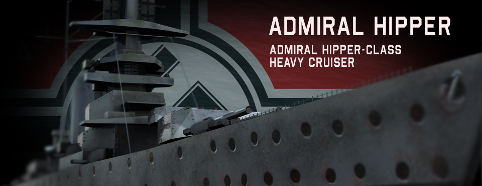 Admiral Hipper | Heavy Cruiser