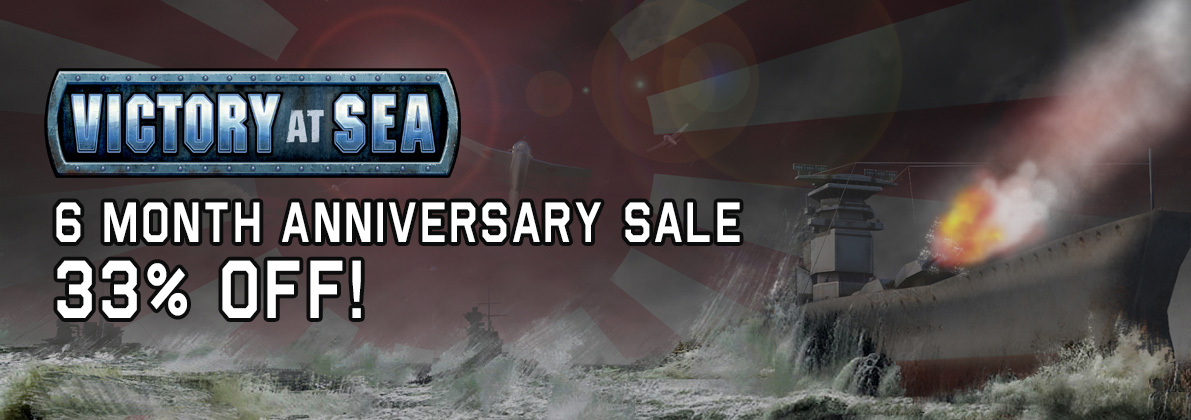 Victory At Sea 6 Month Anniversary Sale